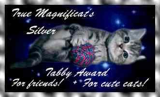 Silver Tabby Award from True Magnificats